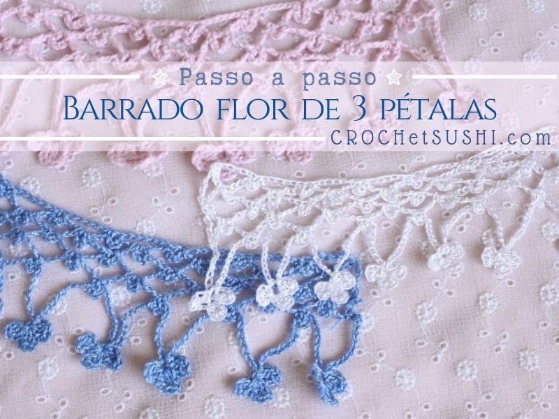 Barrado de flor com 3 pétalas de crochê passo a passo